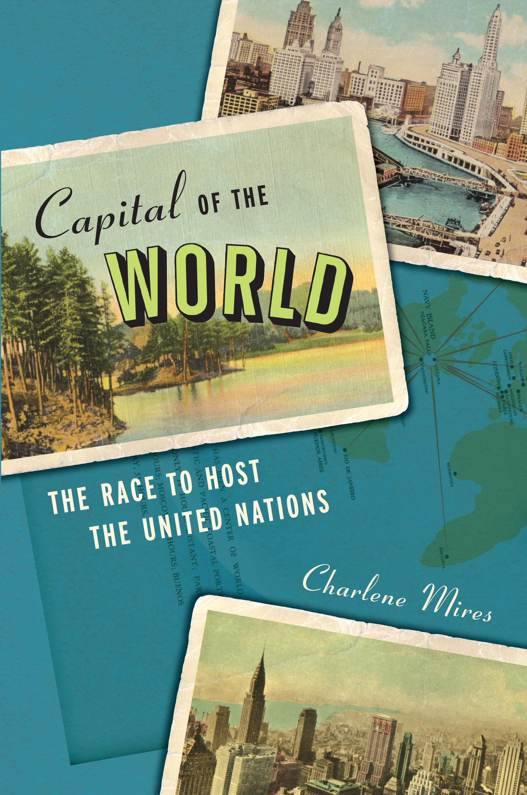 Capozzola Review of Capital of the World: The Race to Host the United Nations, by Charlene Mires