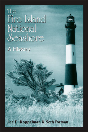 The Fire Island National Seashore: a History