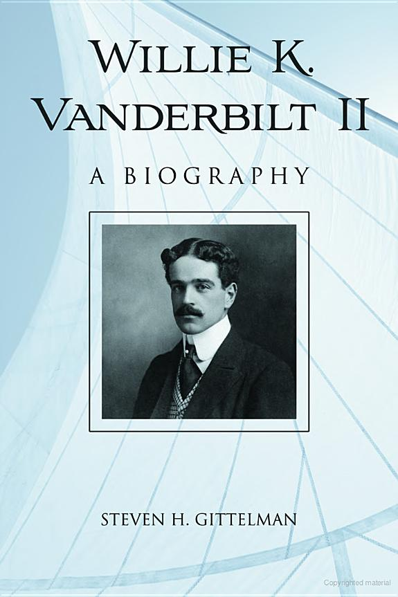 Willie K. Vanderbilt II: A Biography